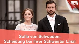 Sofia von Schweden: Scheidung bei ihrer Schwester Lina! | CELEBRITIES und GOSSIP