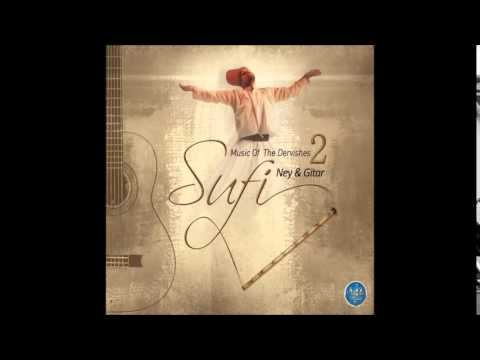 SUFİ NEY&GİTAR SUFİ MUSİC OF THE DERVİSHES 2 NEY & GİTAR ALLAH'A YAKARIŞ (Sufi Music)