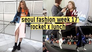 Seoul Fashion Week 2017- Rocket x Lunch   QQ's Show Nylon #3