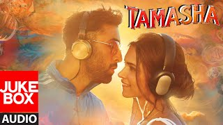 Tamasha Full Songs JUKEBOX | Ranbir Kapoor, Deepika Padukone | T-Series