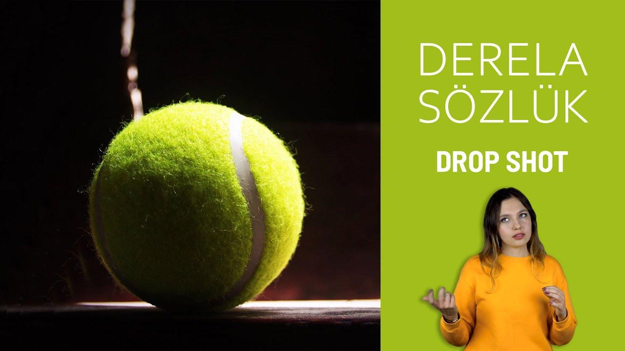 Derela Sözlük #1 | Drop Shot Nedir?