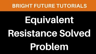 Equivalent Resistance Problems With Solutions