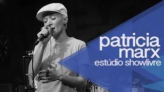 Patricia Marx no Estúdio Showlivre 2014 - Apresentação na íntegra