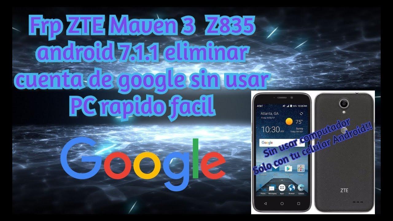 Frp ZTE Maven 3 Z835 android 7 1  1 eliminar cuenta de google sin usar PC  rapido facil
