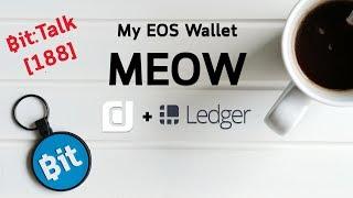 Bit:Talk MEOW - My EOS Wallet กระเป๋า EOS อีกตัวที่ใช้งานร่วมกับ Ledger Nano S #188