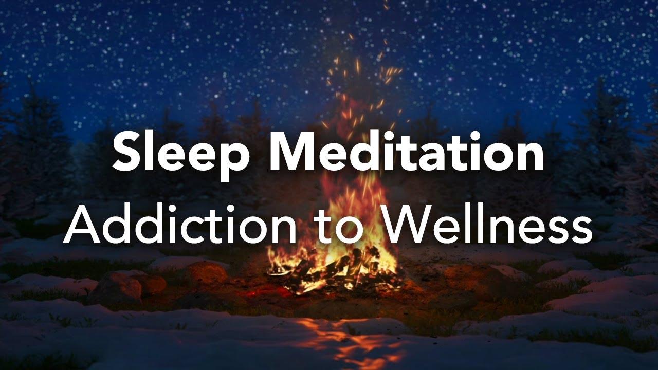 Guided Sleep Meditation, Addiction to Wellness, Uncover Your Wellness & Treasures
