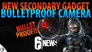 BULLET PROOF CAMERA! NEW SECONDARY GADGET! - 6News - Tom Clancy's Rainbow Six Siege - R6