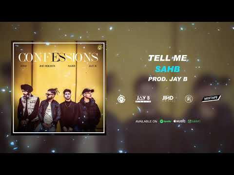 tell-me-|-sahb-|-prod.-by-jay-b-|-confessions-|-2019
