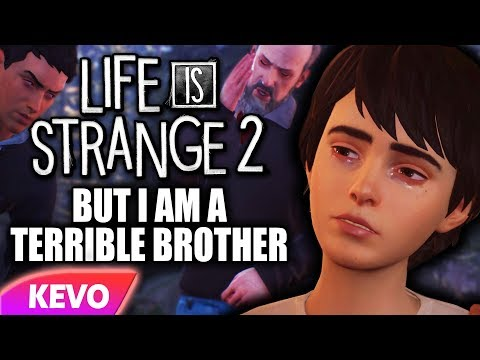 Life Is Strange 2 but I am a terrible brother