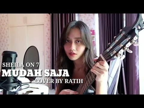 RATIH COVER - MUDAH SAJA [SONG BY SHEILA ON 7]