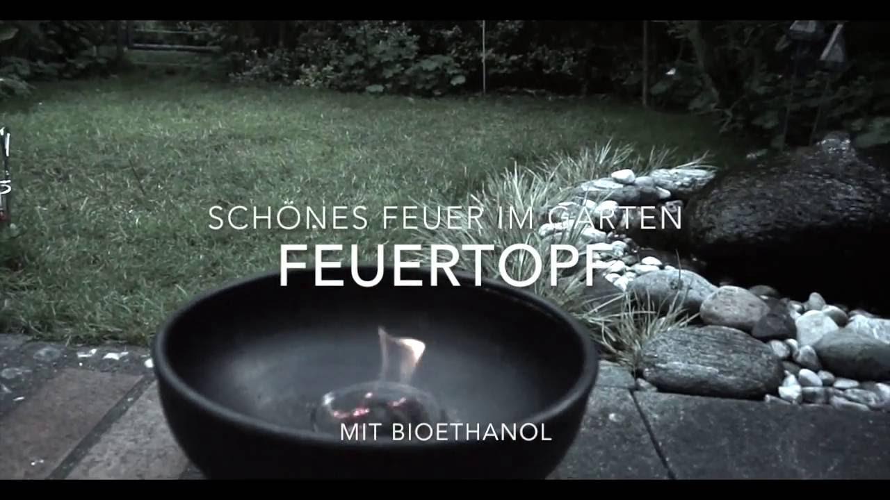 Feuertopf im garten sch ne flamme mit bioethanol youtube - Feuerschalen ethanol garten ...