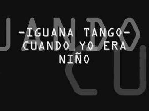 iguana tango - cuando yo era niño
