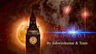 Ghadi Ka Bhooot.. A Suspense comedy?