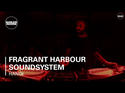 Fragrant Harbour Soundsystem Boiler Room x Savage Hanoi DJ S