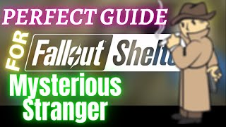 Mysterious Stranger Guide for Fallout Shelter IOS / Android Game