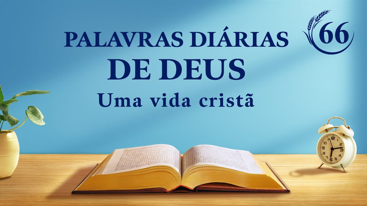 """Palavras diárias de Deus   """"Palavras de Deus para todo o universo: Capítulo 29""""   Trecho 66"""