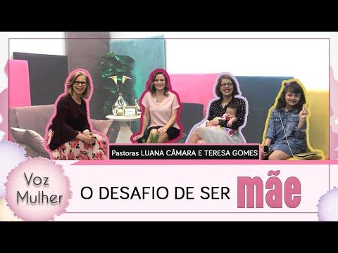O Desafio de Ser Mãe Part Pra Luana Câmara e Pra Teresa Gomes  Voz Mulher 090519