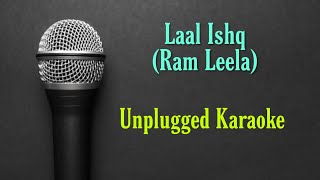 Laal Ishq (Ram Leela) - Unplugged Karaoke With Lyrics - BasserMusic