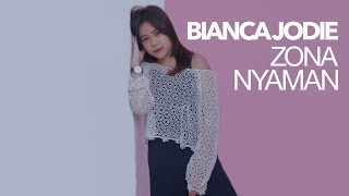 Bianca Jodie - Zona Nyaman  Original Song By Fourtwnty