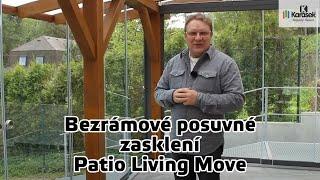 Karásek - Bezrámové posuvné zasklení Patio Living Move
