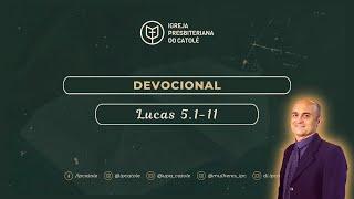 Devocional   Lucas 5.1-11   Pb. Itiel Alves   Igreja Presbiteriana do Catolé