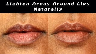 Lighten Areas Around Lips Naturally