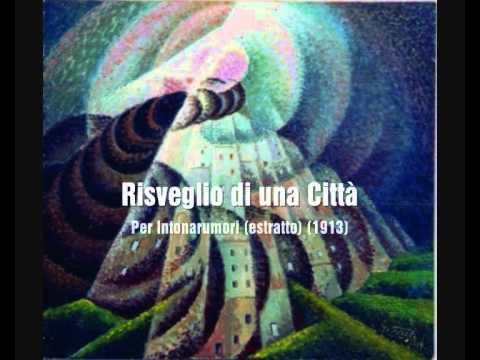 Luigi Russolo: Risveglio di una Città, per intonarumori (1913)
