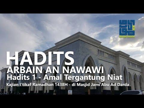 Ustadz Maududi Abdullah, Lc - Hadits Arbain An Nawawi - Hadits 1 (Amal Tergantung Niat)
