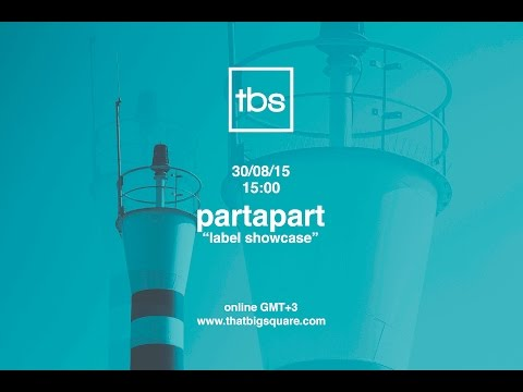 Partapart Label Showcase - TBS Radio