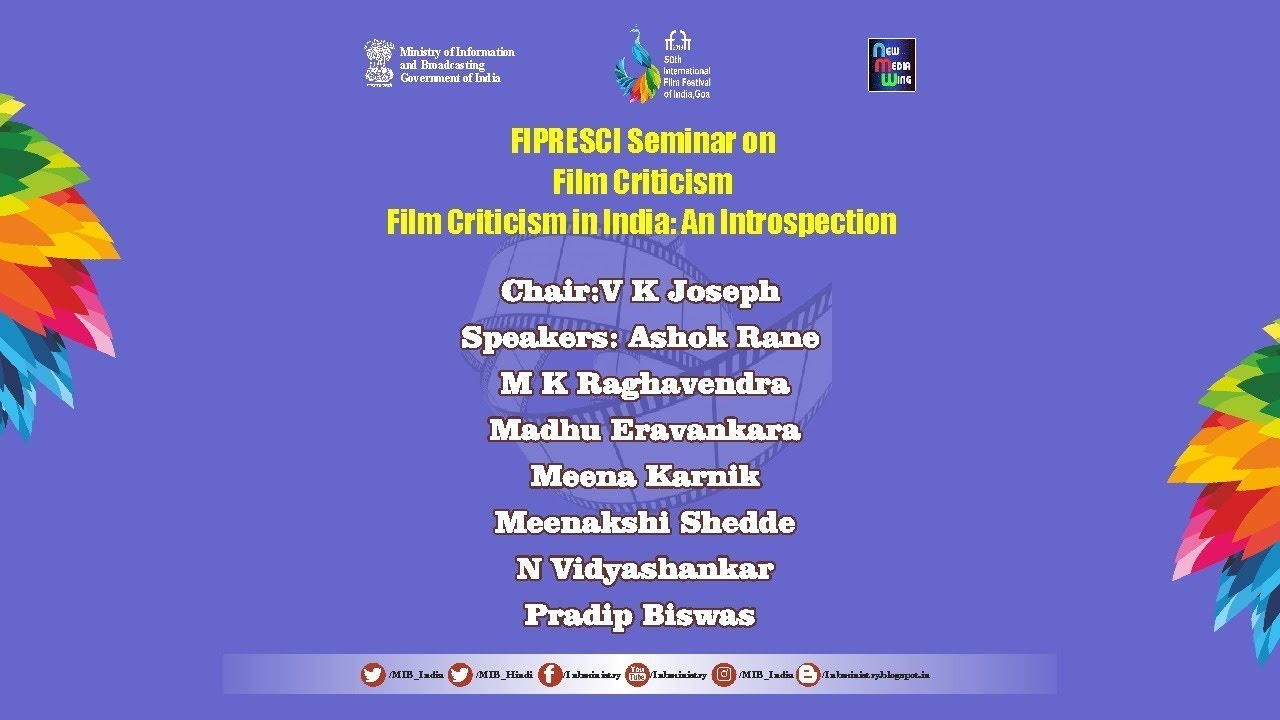 Fipresci Seminar On Film Criticism In India Chaired By V K Joseph At Iffi2019 Goa Youtube