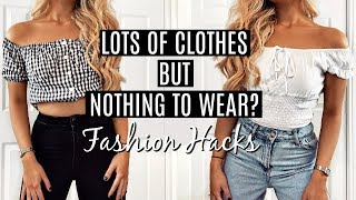 LOTS of clothes but NOTHING TO WEAR!? / FASHION HACKS!