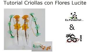 Tutorial Criollas con flores lucité y wire.  Es.PandaHall.com