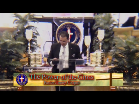 The Power of the Cross - Pastor Jimmy Cooper