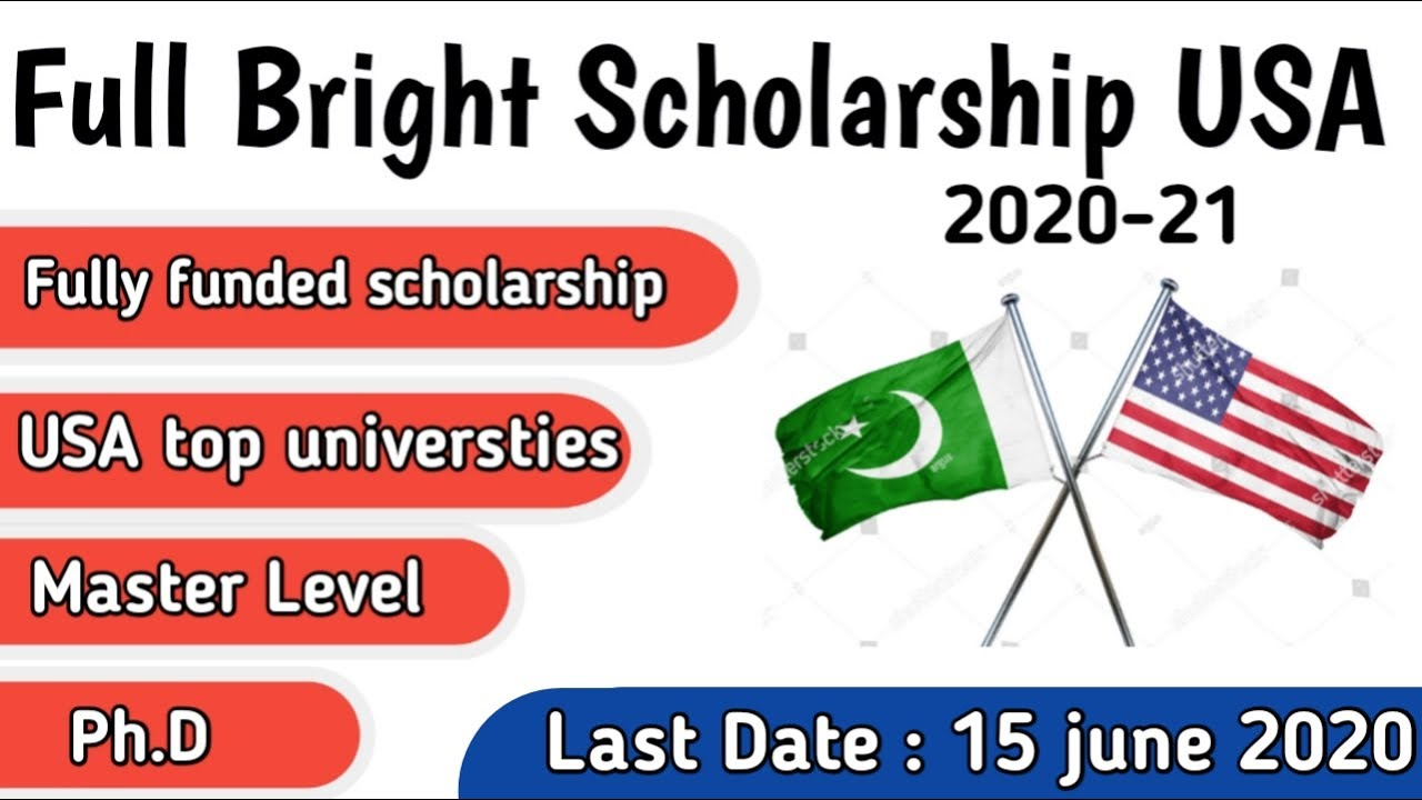 Full bright scholarship 2020 in USA how to apply online ...