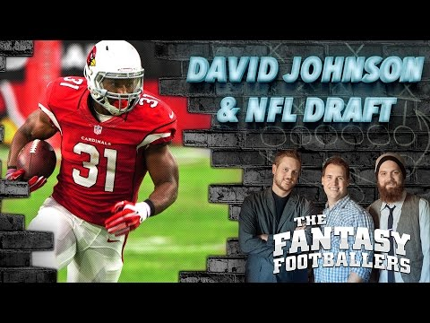 David Johnson Interview, Draft Thoughts & Review - Ep. #202 - The Fantasy Footballers
