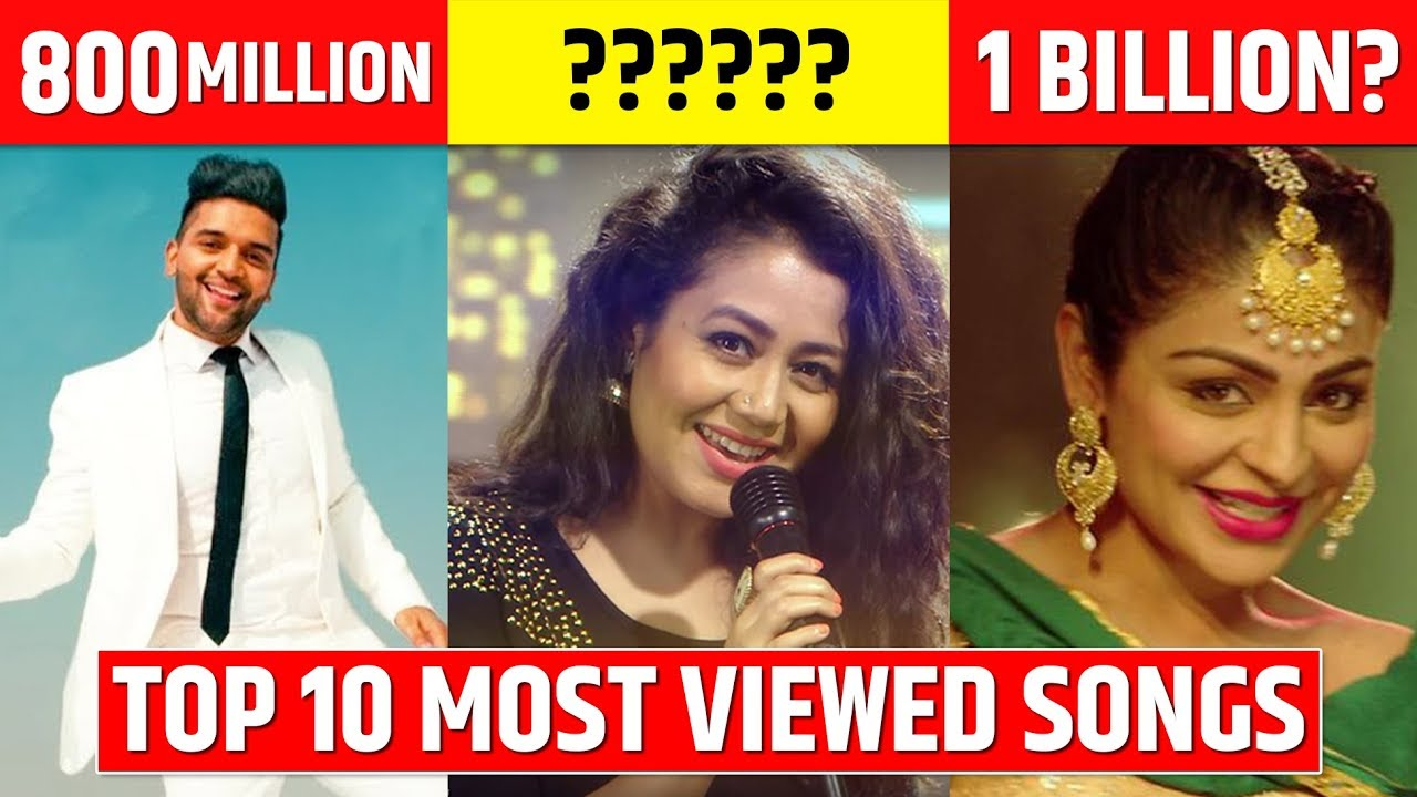 Top 10 Most Viewed Songs In India Most Viewed Indian Bollywood Songs On Youtube Youtube