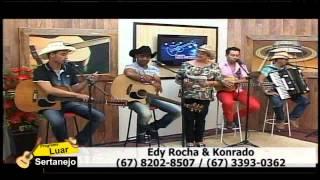 Baixar Programa Luar Sertanejo - Edy Rocha & Konrado / Kado Karrero