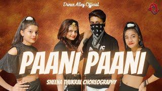 Paani Paani - Badshah, Jacqueline F, Aastha Gill    Dance Alley    Sheena Thukral Choreography