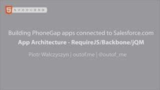 Lesson 3: PhoneGap/Force.com - App Architecture & RequireJS/Backbone/jQM