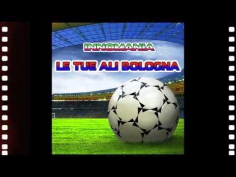 Inno Bologna - Base Karaoke - Le Tue Ali Bologna - Innomania