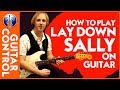 How to Play Lay Down Sally on Guitar - Eric Clapton Song Lesson