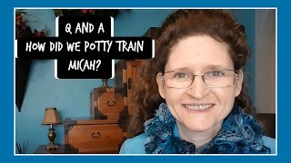 Q and A How Did We Potty Train Micah? | Cerebral Palsy | Special Needs