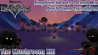 Kingdom Hearts HD 2.5 Remix - KH2FM - Post Game Episode 01: Mushroom XIII