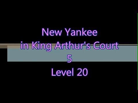New Yankee in King Arthur's Court 5 Level 20 |