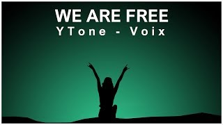 YTone x Voix - We Are Free