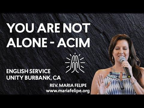You Are Not Alone - ACIM - Unity Burbank