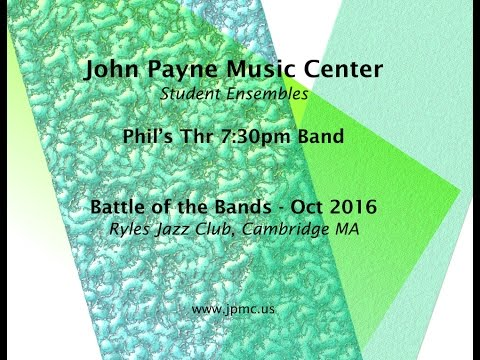 John Payne Music Center - Battle of the Bands - 10/2016 - Phil's Thr 730pm Band