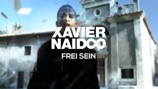 Xavier Naidoo - Frei sein [Official Video]