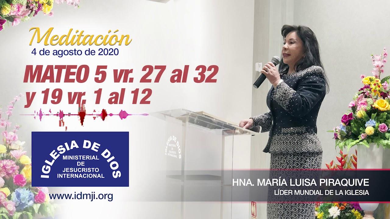 Meditación: Mateo 5 vr. 27 al 32 y 19 vr. 1 al 12, Hna. María Luisa Piraquive, 04 agosto 2020.