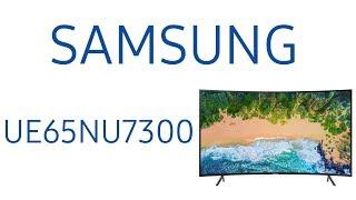 обзор телевизора Samsung UE65NU7300U (UE65NU7300, UE65NU7300UXRU, UE65NU7300UXUA) Изогнутый экран